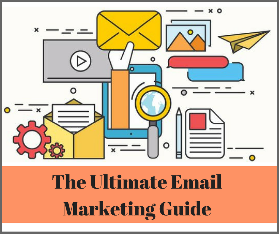 The Ultimate Email Marketing Guide