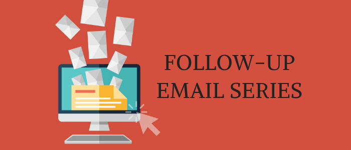 How To Create An Effective Follow-up Email Automation Series