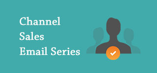 Email Series -Channel Sales