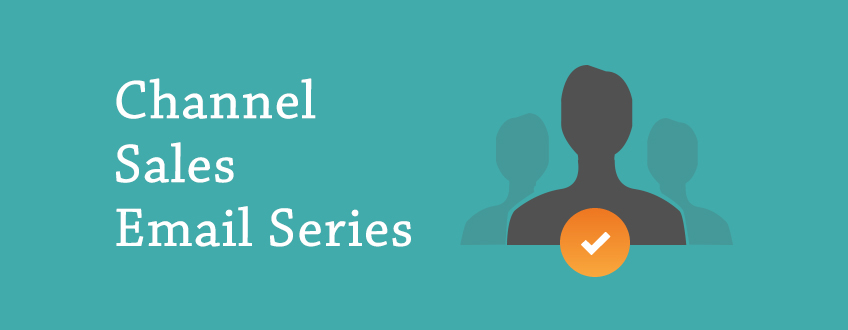 Channel Sales Email Series