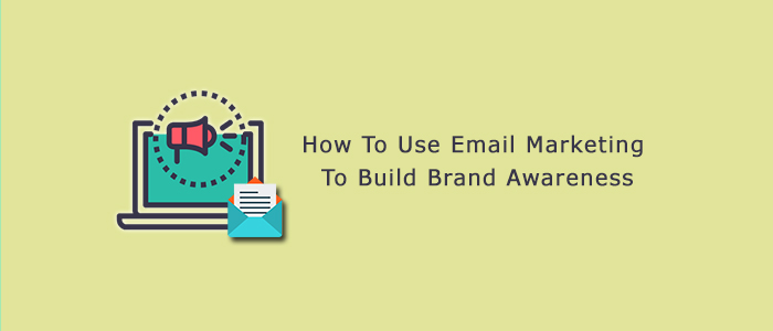 How to use emails for building brand awareness