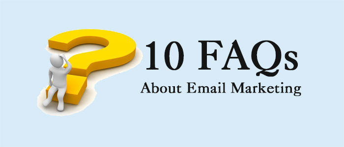 Email Marketing FAQs