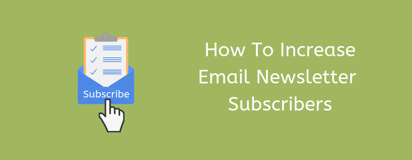 How to increase email newsletter subscribers