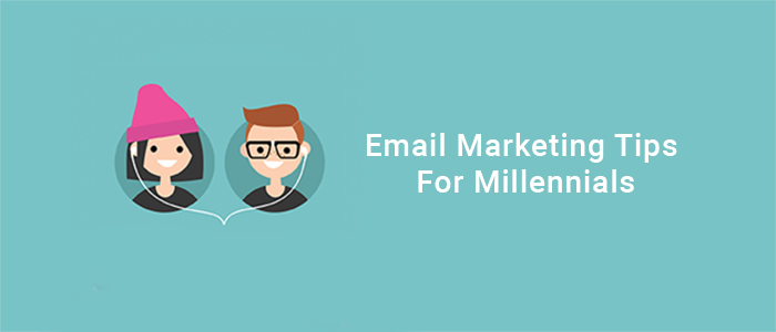 Email Marketing Tips For Millennials